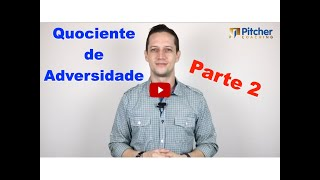 Quociente de Adversidade (parte2) | Daniel Moreira | Pitcher Coaching