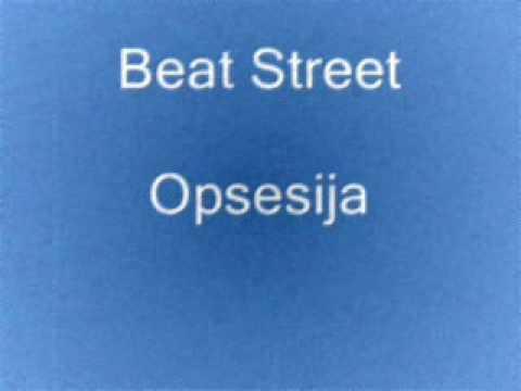 Beat Street - Opsesija