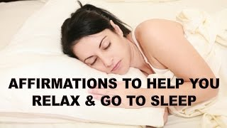 Affirmations to Help You Relax and Go to Sleep