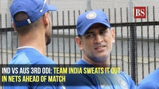 Ind vs Aus 3rd ODI: Team India sweats it out in nets ahead of match