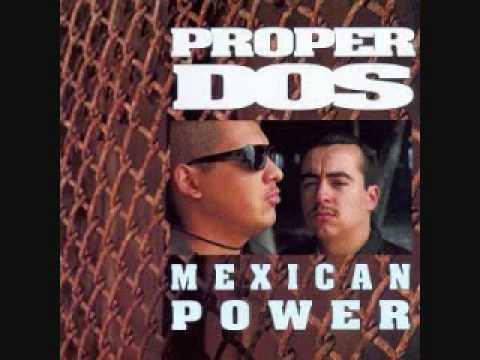 Proper Dos - Mexican Power