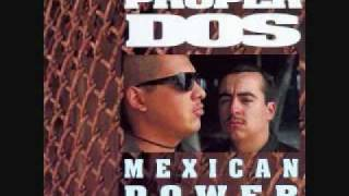 Proper Dos - Mexican Power