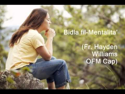 Bidla fil-Mentalita' Parti 1 (Fr. Hayden Williams OFM Cap)