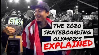 The 2020 Skateboarding Olympics EXPLAINED