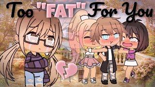 Too Fat For You | Gacha Life | GLMM