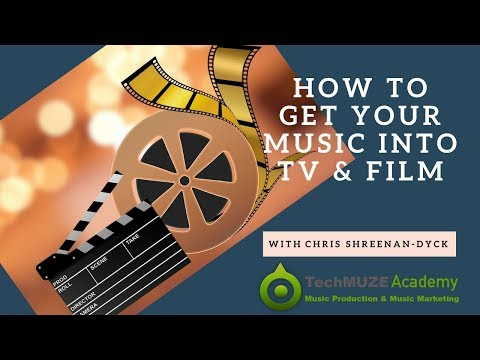 How To Get Your Music Into TV & Film With Chris Shreenan Dyck