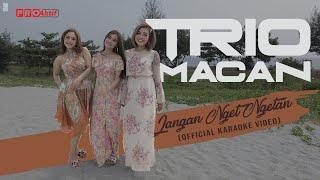 Trio Macan - Jangan Nget Ngetan (Official Karaoke Video)