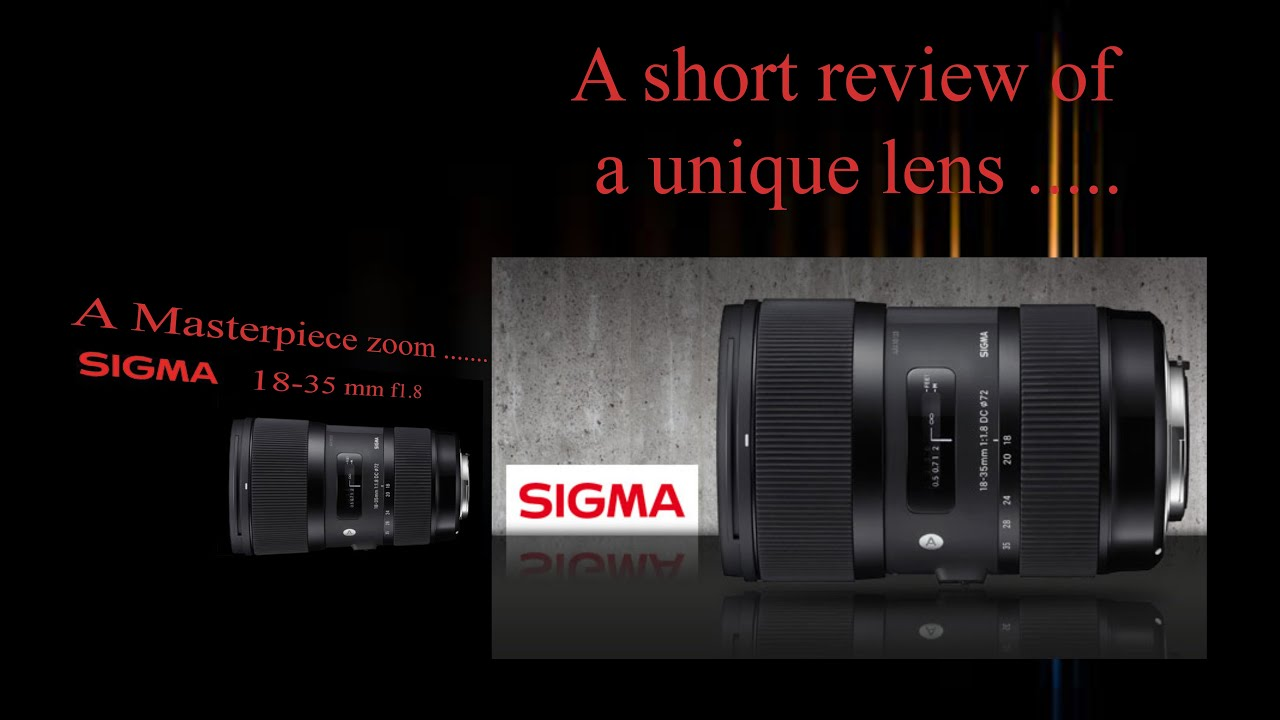 Sigma 18-35 mm f1.8 DC HSM Art zoom lens review. One of the best ...