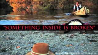 Something Inside is Broken - Adam's words