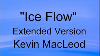 ICE FLOW - EXTENDED VERSION  - Minecraft - Kevin MacLeod