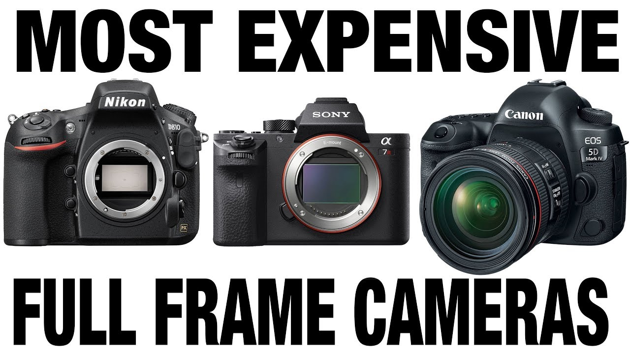 Most EXPENSIVE Full frame camera ? Mirrorless or DSLR ? Canon Sony ...