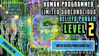 ★Human Programmed: Limited Subconscious Beliefs Purger - Level 2★(Brainwave Entrainment Frequencies)