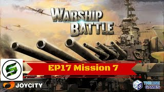 [WARSHIP BATTLE] Episode 17 Mission 7 - Defend the Aircraft Carrier