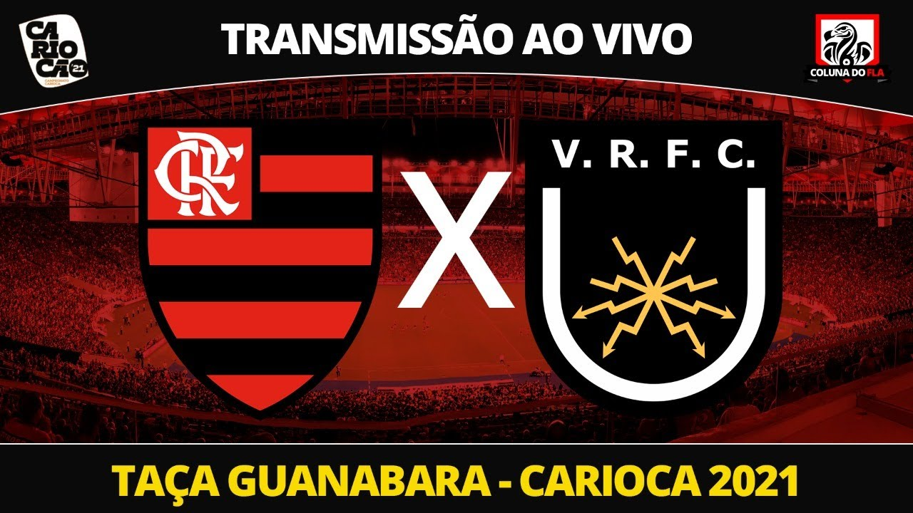 Flamengo X Volta Redonda Transmissao Ao Vivo Campeonato Carioca 2021 Narracao Rafa Penido Youtube