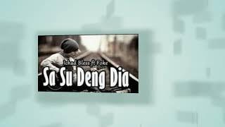 Sa Su Deng Dia - Ichad Bless ft Foke