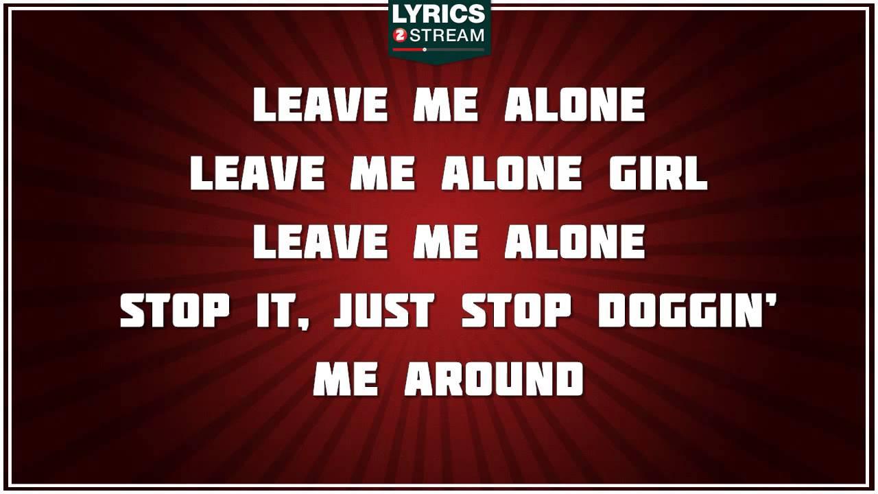 Lyrics of leave me alone