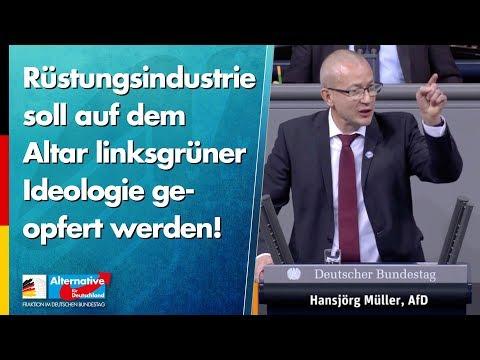 Rüstungsindustrie soll auf dem Altar linksgrüner Ideologie geopfert werden! - Hansjörg Müller - AfD