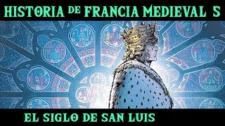 FRANCIA MEDIEVAL 5: El Siglo de San Luis, las Cruzadas Menores y el fin de los Capetos
