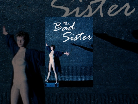 Download The Bad Sister - Full Movie