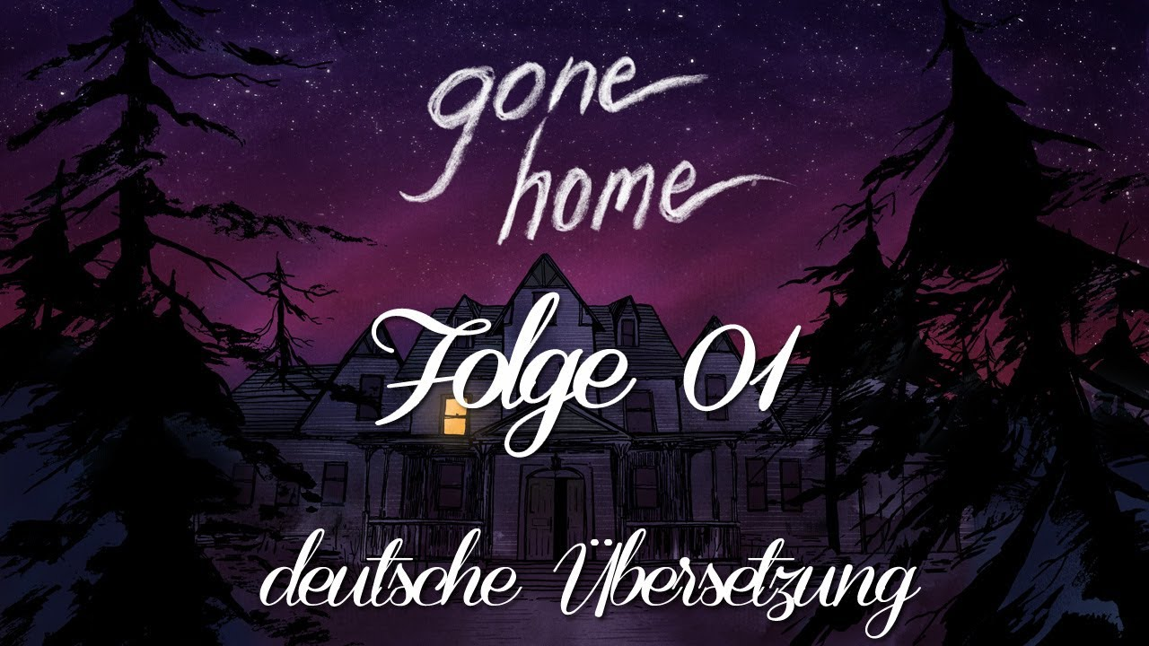 Gone Home Komplettlösung Deutsch