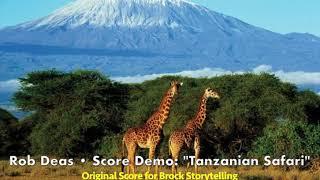 """Tanzanian Safari"" • Rob Deas scoring demo"