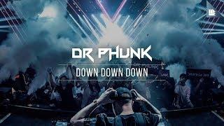 Dr Phunk - Down Down Down