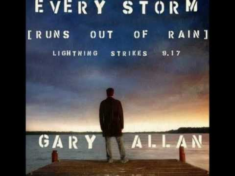 Every Storm (Runs Out of Rain) - Gary Allan