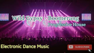 Wild Gypsy - Boomerang ( Official Music Video ) | Best EDM 2020 | Electronic Dance Music 2020