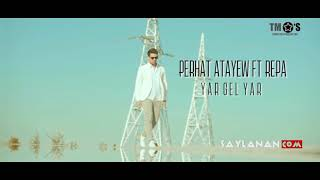 Perhat Atayew ft Repa- yar gel (offical clip)