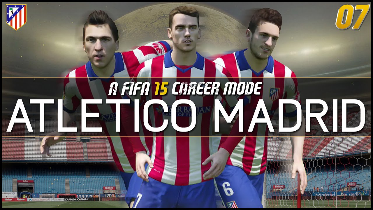 FIFA 15 | Atletico Madrid Career Mode Ep7 - THE RIGHT CHOICE?!