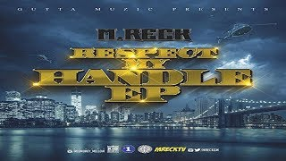 M. Reck - Respect My Handle (Full EP) Ft. Tony Yayo, Chyna Black @mreckgm