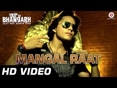 Mangal Raat Official Video | Trip To Bhangarh | Manish Choudhary, Vidushi Mehra | Party Song | HD