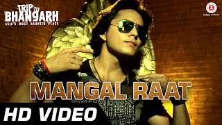 Mangal Raat Official Video | Trip To Bhangarh | Manish Choudhary, Vidushi Mehra | Party Song | HD