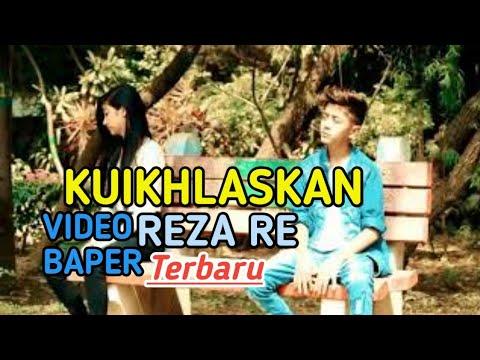 Kuikhlaskan - Reza Re (Official Video Baper)