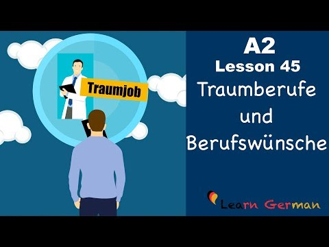 A2 - Lesson 45 | Traumberufe & Berufswünsche | Dream Job And Career | German For Beginners