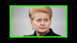 Смотреть видео Литовский президент подписала «закон магнитского» онлайн