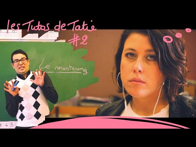 Tatie Divine - Le Mastering · lesTutosdeTatie #2