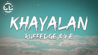 Ruffedge & V.E - Khayalan (Lyrics)