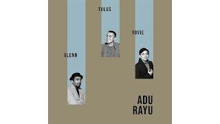 Adu Rayu - Yovie Widianto, Tulus, Glenn Fredly CD Quality 16-bit/44.1khz FLAC
