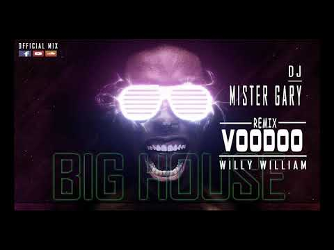 WILLY WILLIAM - Voodoo [REMIX BIG HOUSE by DJ Mr Gary] Official