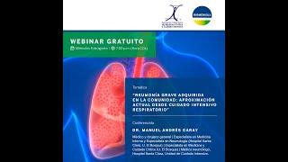 Webinar: Neumonía grave adquirida en la comunidad: aproximación desde Cuidado Intensivo Respiratorio
