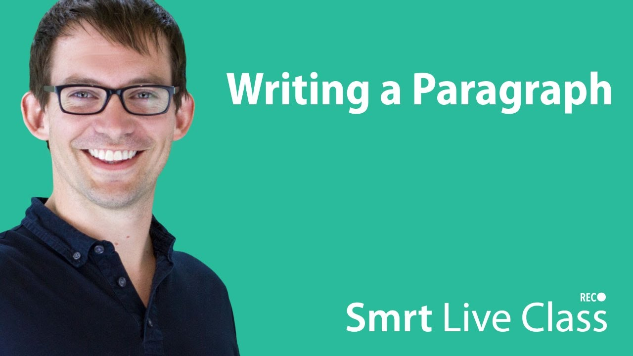 Writing a Paragraph - Smrt Live Class with Shaun #1
