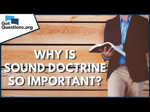 Why Is Sound Doctrine So Important Gotquestions Org