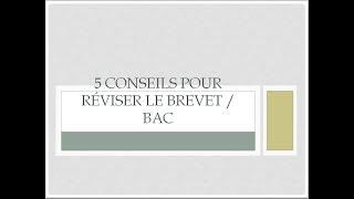 5 CONSEILS POUR REVISER LE BREVET / BAC