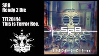 SRB - Ready 2 Die