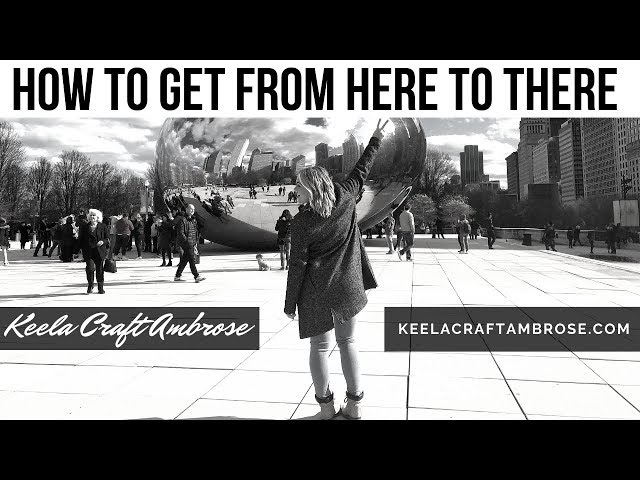 HOW TO GET FROM HERE TO THERE - KEELA CRAFT AMBROSE