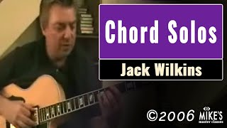 Jack Wilkins Master Class - Chord Solos