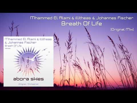 Mhammed El Alami & illitheas & Johannes Fischer - Breath Of Life (Original Mix) [OUT NOW!]