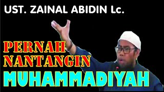 Ust Zainal Abidin Lc Sempet Nantangin Debat Sama Muhammadiyah