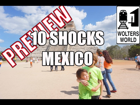 Coming Saturday: 10 Things That Will SHOCK You About Mexico   Quick Preview!